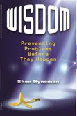 Wisdom: Preventing Problems Before They Happen