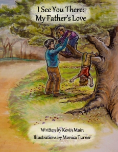 I See You There: My Father's Love